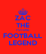 ZAC THE FUTURE FOOTBALL LEGEND - Personalised Poster A4 size
