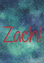 Zach! - Personalised Poster A4 size
