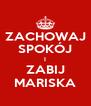ZACHOWAJ SPOKÓJ I ZABIJ MARISKA - Personalised Poster A4 size