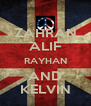 ZAHRAN ALIF RAYHAN AND KELVIN - Personalised Poster A4 size
