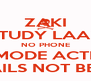 ZAKI STUDY LAA!!! NO PHONE EXAM MODE ACTIVATED BEAT THE FAILS NOT BE THE FAILED - Personalised Poster A4 size
