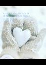 ZALEDIO SI MOJE SRCE TAKO DA GA NIKO VISE NE MOZE UGREJATI I LOVE SNOW I LOVE YOU - Personalised Poster A4 size