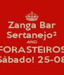 Zanga Bar Sertanejo² AND FORASTEIROS Sábado! 25-08 - Personalised Poster A4 size