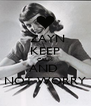 ZAYN KEEP CALM AND  NOT WORRY - Personalised Poster A4 size