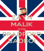 ZAYN MALIK is my BRADFORD BADBOI - Personalised Poster A4 size
