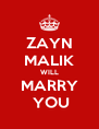 ZAYN MALIK WILL MARRY  YOU - Personalised Poster A4 size