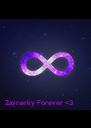 Zaynerky Forever <3 - Personalised Poster A4 size