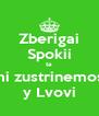 Zberigai Spokii ta mi zustrinemos' y Lvovi - Personalised Poster A4 size
