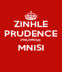 ZINHLE PRUDENCE PROMISE MNISI  - Personalised Poster A4 size