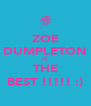 ZOE DUMPLETON IS THE BEST !!!!! :) - Personalised Poster A4 size