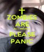 ZOMBIES ARE ATTAKING PLEASE PANIC - Personalised Poster A4 size