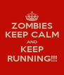 ZOMBIES KEEP CALM AND KEEP RUNNING!!! - Personalised Poster A4 size