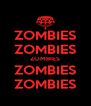 ZOMBIES ZOMBIES ZOMBIES ZOMBIES ZOMBIES - Personalised Poster A4 size