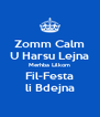 Zomm Calm U Harsu Lejna Merhba Lilkom Fil-Festa li Bdejna - Personalised Poster A4 size