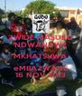 ZWIDE-MASUKU NDWANDWE MKHATSHWA eMBAZWANE 16 NOV 2013 - Personalised Poster A4 size