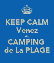 Keep calm venez au camping de la plage keep calm and for Plage stickers uk