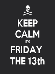 KEEP CALM IT'S FRIDAY THE 13th - KEEP CALM AND CARRY ON ...