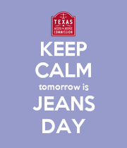 KEEP CALM tomorrow is JEANS DAY - KEEP CALM AND CARRY ON Image Generator