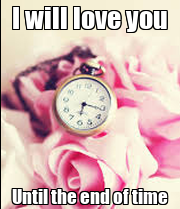 i will love you till the end of time - photo #23