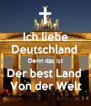 ich liebe deutschland denn das ist der best land von der. Black Bedroom Furniture Sets. Home Design Ideas