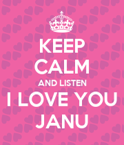 KEEP cALM AND LISTEN I LOVE YOU JANU - KEEP cALM AND cARRY ON Image Generator