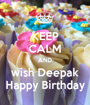 KEEP CALM AND wish Deepak Happy Birthday - KEEP CALM AND ...