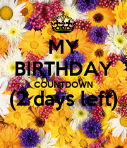 My birthday countdown 2 days left keep calm and carry on image generator - Birthday countdown wallpaper ...