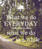 what we do everyday 10 things successful people do every day by kye if you want to be successful, one of the best things you can do is emulate other successful people  we live in a.