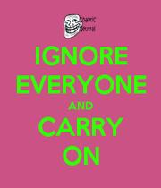 EVERYBODY IGNORE