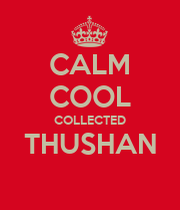 calm cool collected thushan keep calm and carry on image
