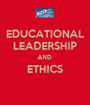 Ethics in Educational Leadership: Student-Centered Experience