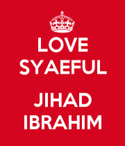 Love Jihad Wallpaper : LOVE SYAEFUL JIHAD IBRAHIM - KEEP cALM AND cARRY ON Image ...