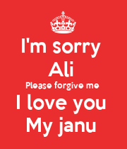 Wallpaper I Love You Janu : I m sorry Ali Please forgive me I love you My janu - KEEP cALM AND cARRY ON Image Generator