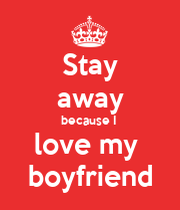 Stay away from my boyfriend pictures