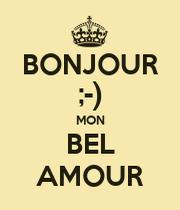bonjour mon bel amour keep calm and carry on image. Black Bedroom Furniture Sets. Home Design Ideas