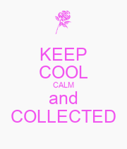 keep cool calm and collected keep calm and carry on image generator