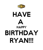 Have A Happy Birthday Ryan 3