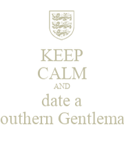 southern gentleman dating Most of these etiquette rules apply to dating anyone or any sex, and some are a bit outdated most are still practiced to some extent always refer to women as ladies they are treated as such in the south men in the south are gentlemen and are chivalrous (see general southern manners) be on time for.