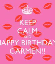 Keep calm and happy birthday carmen keep calm and - Happy birthday carmen images ...