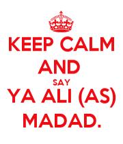 Keep calm and say ya ali as madad keep calm and carry - Ya ali madad wallpaper ...