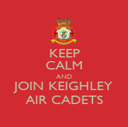 Keep calm and Join Keighley Air Cadets