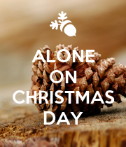 ALONE ON CHRISTMAS DAY Poster | lucaswafer | Keep Calm-o-Matic