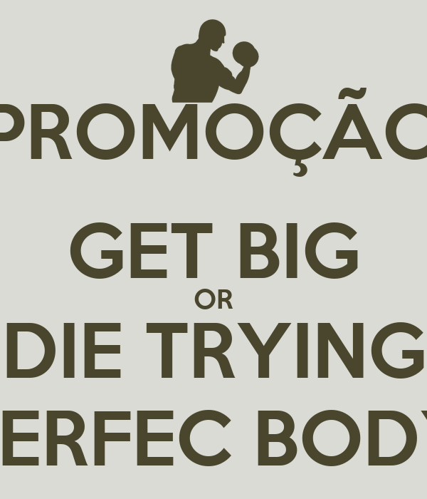 promo199195o get big or die trying perfec body keep calm and