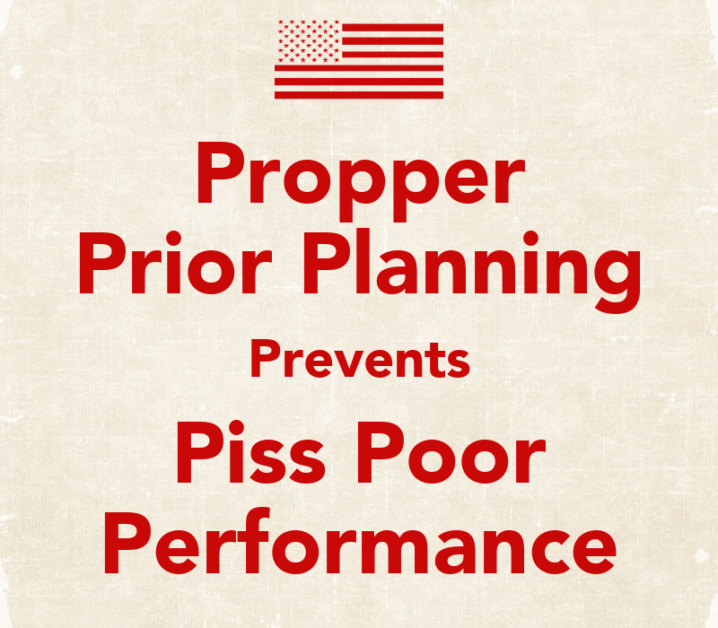 Piss planning poor prevents prior great