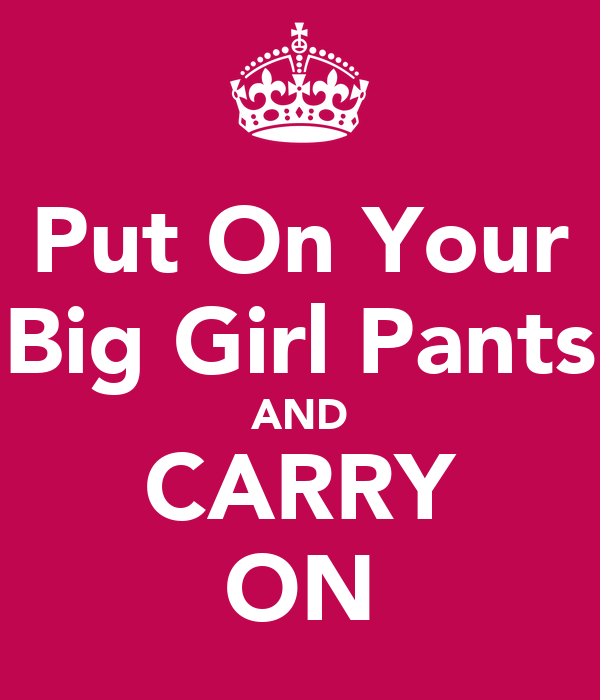 Put On Your Big Girl Pants AND CARRY ON Poster