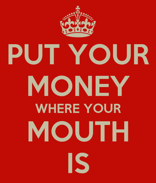 Put Your Money Where Your Mouth Is By Jet 53