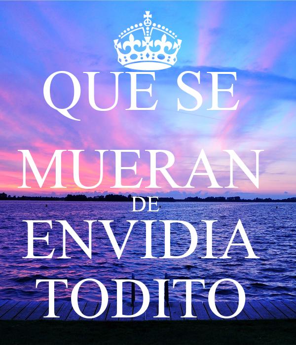 Que Se Mueran De Envidia Todito Poster Edwin Keep Calm O Matic