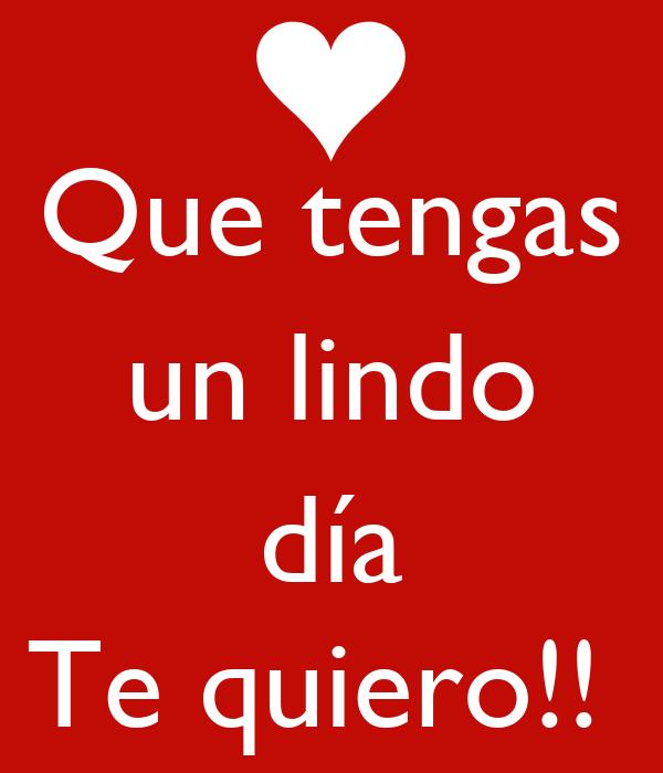 Que tengas un lindo día Te quiero!! Poster | Fernando ...