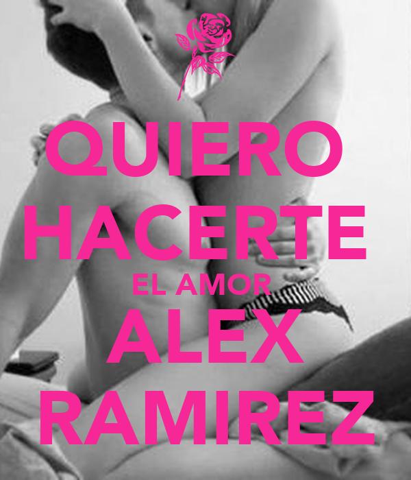 QUIERO HACERTE EL AMOR ALEX RAMIREZ Poster | Ariana ...