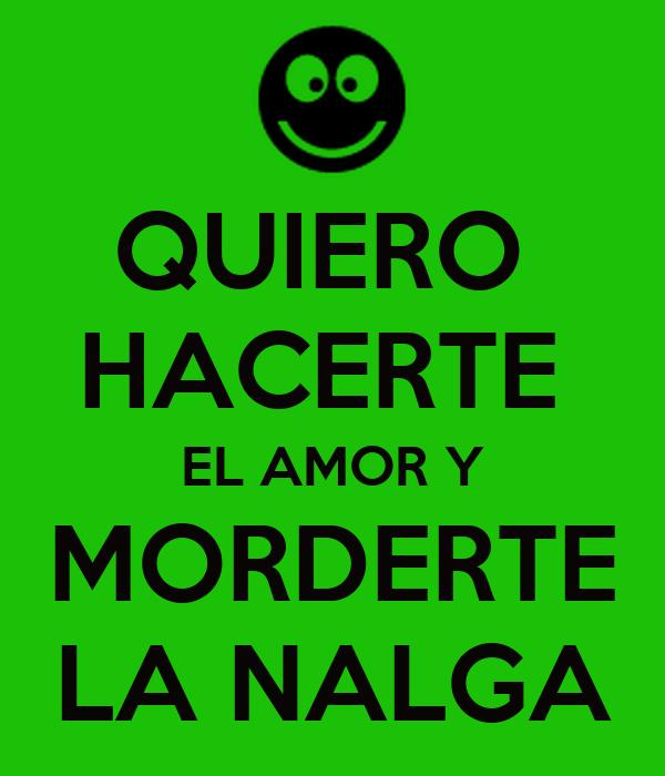 QUIERO HACERTE EL AMOR Y MORDERTE LA NALGA Poster | PIER ...